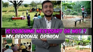 COACHING NECESSARY OR NOT ? || MY PERSONAL OPINION!!