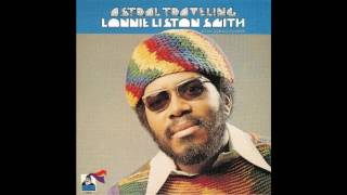 Lonnie Liston Smith - Astral Traveling (1973) full album