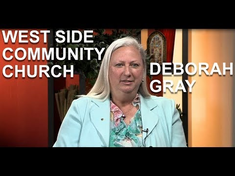 """West Side Community Church"" Deborah Gray (United with Christ-04/10/18)"