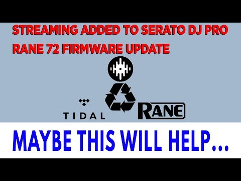 Serato DJ Pro 2.1 Beta: Tidal Streaming and Rane 72 Firmware Test