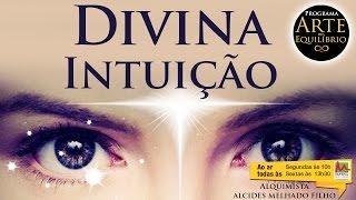 Arte do Equilíbrio - Divina Intuição - Alcides Melhado Filho - 09-12-2016 - Rádio Mundial