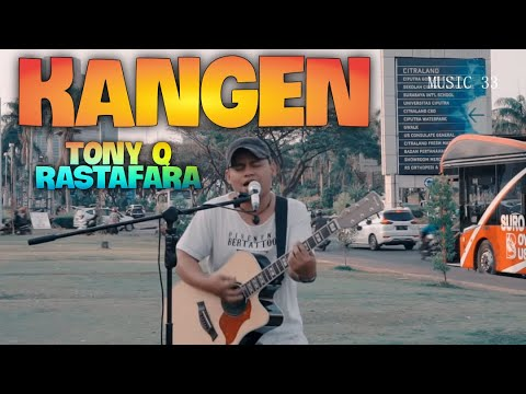 KANGEN Tony Q Rastafara Live COVER By Andi 33