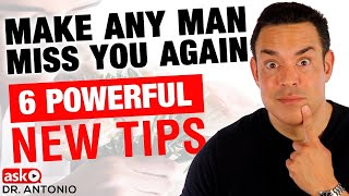 How to Make a Man Miss You - 6 New Steps that Always Work!