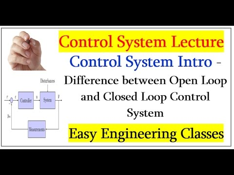Control System Intro - Difference between Open Loop and Closed Loop Control System