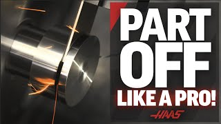 Part-Off Like a Pro! - Haas Automation, Inc.