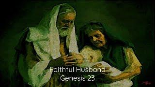 Abraham: A Journey of Faith / Faithful Husband