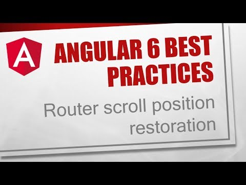 Angular 6 Best Practices [11] - Router scroll position