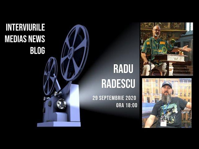 Radu Rădescu la Interviurile Medias News Blog