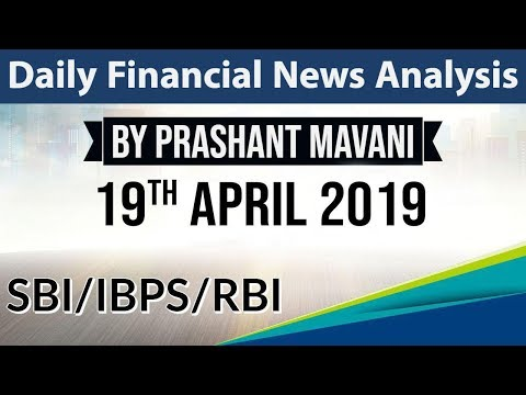 19 April 2019 Daily Financial News Analysis for SBI IBPS RBI Bank PO and Clerk