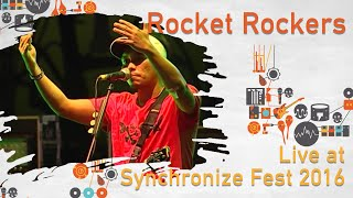 Rocket Rockers LIVE @ Synchronize Fest 2016