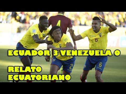 ECUADOR 3 VENEZUELA 0 [] AUDIO RADIO SUPER K 800 - LA PRENSA SPORT