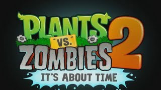 Plants Vs. Zombies 2: It's About Time Teaser Trailer
