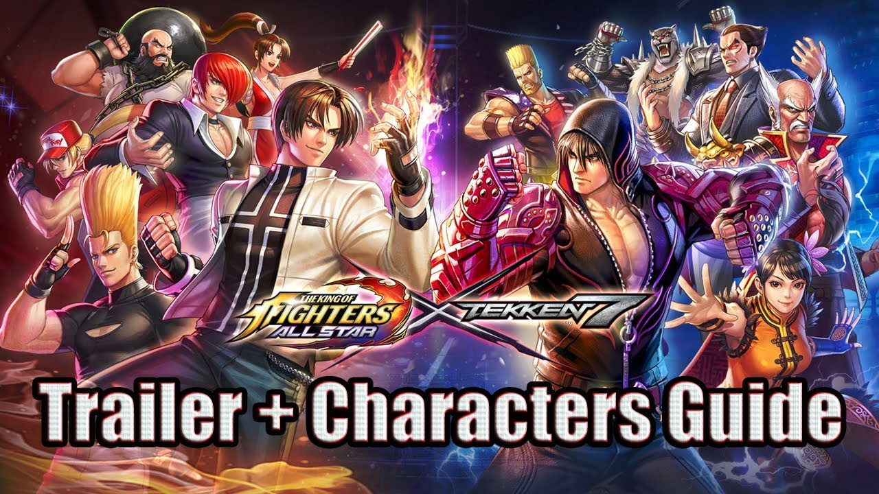 Kof Allstar X Tekken 7 Trailer Characters Guide Youtube