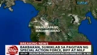 24 Oras: Bakbakan, sumiklab sa pagitan ng Special Action Force, BIFF, at MILF