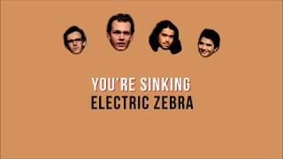 Electric Zebra - You're Sinking (Lyric Video)