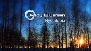 Andy Blueman - Nyctalopia (Club Radio Edit)