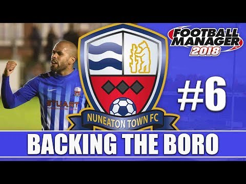 Backing the Boro FM18 | NUNEATON | Part 6 | NORTH FERRIBY & LEAMINGTON | Football Manager 2018