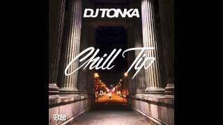 DJ Tonka - Chill Tip