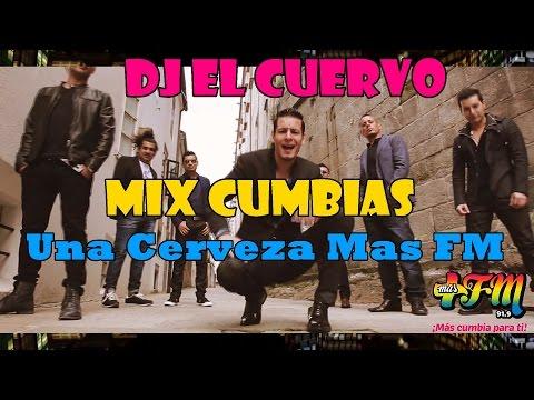 DJ EL CUERVO CUMBIA MIX UNA CERVEZA MAS FM