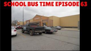 SCHOOL BUS TIME EPISODE 63 - LOOKING AT BEECH GROVE WALMART