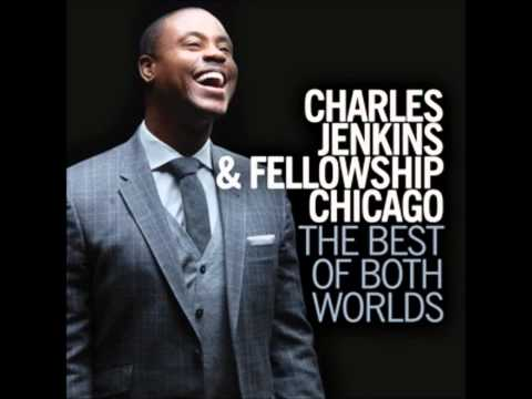 Pastor Charles Jenkins & Fellowship Chicago-Worthy Is Your Name