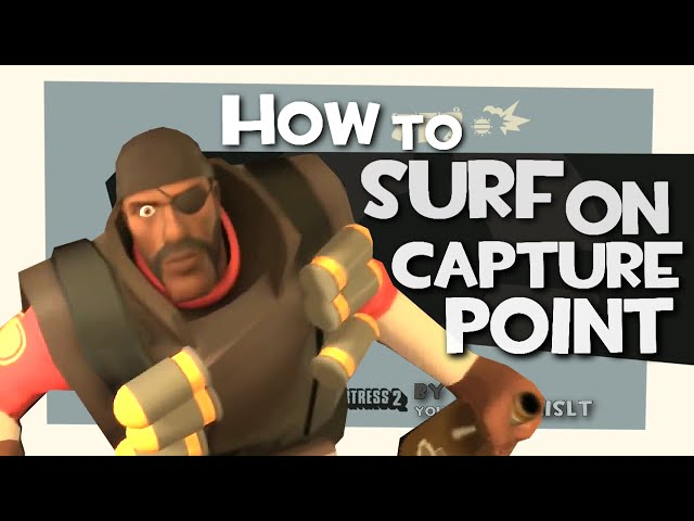 TF2: How to surf on capture point