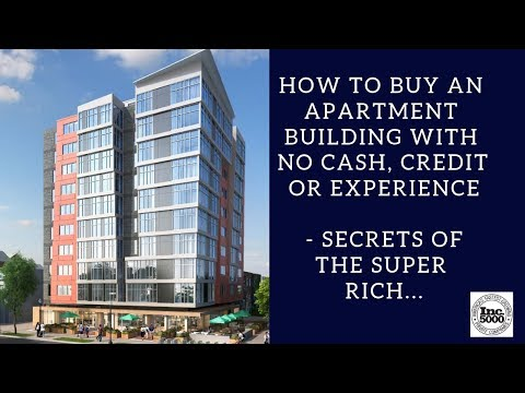 How to buy an Apartment Building with NO Cash, Credit or Experience - Secrets of the super rich.
