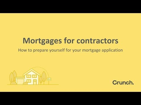 Mortgages For Contractors - How To Prepare Yourself For Your Application | Crunch
