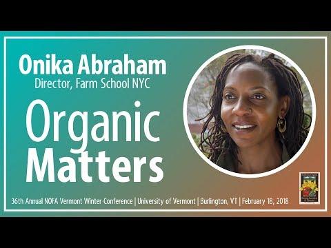 Onika Abraham | Organic Matters | 2018 NOFA-VT Keynote Address