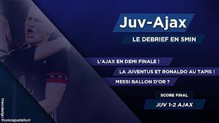 JUVENTUS - AJAX : 1 - 2 LIGUE DES CHAMPIONS 2019 - LE DEBRIEF ! PENALTY OU PAS ? / 16-04-2019