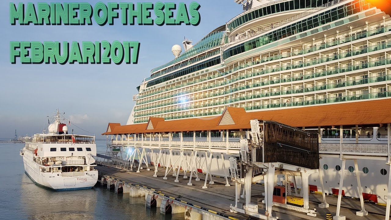 Royal Caribbean Cruise - Mariner Of The Seas 2017  Full  Singapore - Port Klang - Phuket