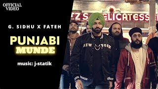 PUNJABI MUNDE (Official Video) | G. Sidhu | Fateh | J-Statik | Latest Punjabi Songs 2020