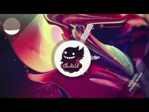Louis The Child & Icona Pop - Weekend (Tarro Remix)
