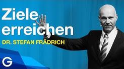 So wirst du motiviert: erfolgreich Ziele erreichen // Dr. Stefan Frädrich