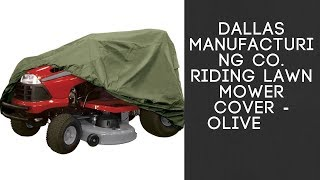 Dallas Manufacturing Co  Riding Lawn Mower Cover Olive review