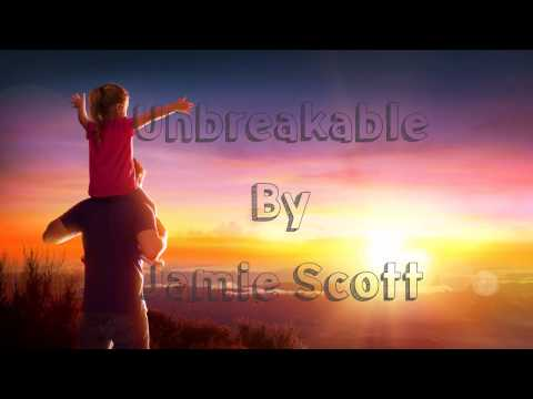Unbreakable By Jamie Scott (Audio)