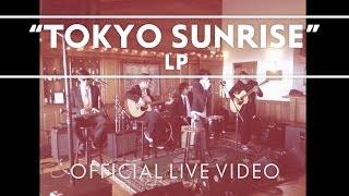 LP - Tokyo Sunrise (iTunes Showcase) [Live]