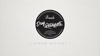 Drug Restaurant - [Pomade] ALBUM HIGHLIGHT