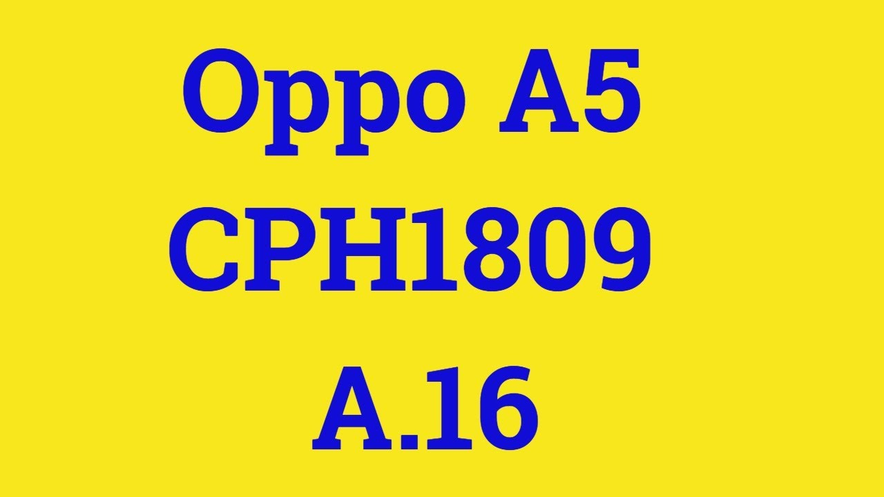 OPPO A5 FLASH FILE|Oppo A5 CPH1809 A 16|OPPO A5 FLASH  TOOL|CPH1809|FRP|PATTERN