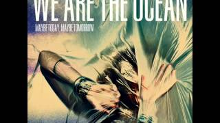 We Are The Ocean - Machine (Maybe Today, Maybe Tomorrow)
