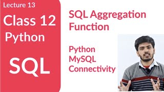 Class 12 Computer Science | Python | SQL Aggregation Function and Python- MySQL Connectivity