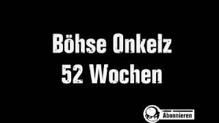 Böhse Onkelz - 52 Wochen (Lyrics)