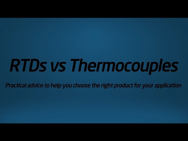 RTDs vs Thermocouples