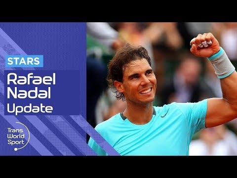 Rafael Nadal 2018 Update | Trans World Sport