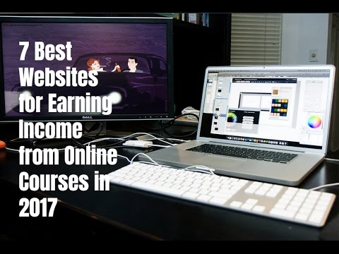 7 Best Websites for Earning Income from Online Courses in 2017