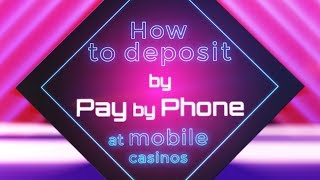 How To Deposit At Your Mobile Casino Using Pay By Phone