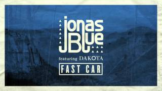 tracy chapman fast car jonas blue ft dakota remix