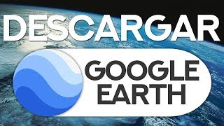 Como Descargar e Instalar Google Earth | 2017 Free HD Video