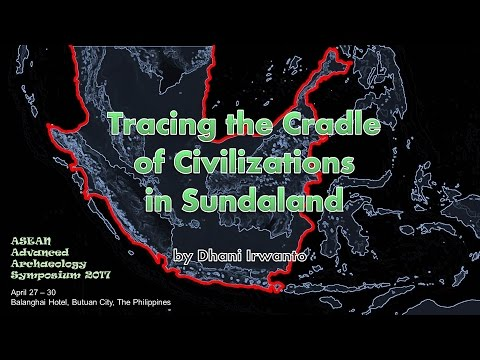 Tracing the Cradle of Civilizations in Sundaland