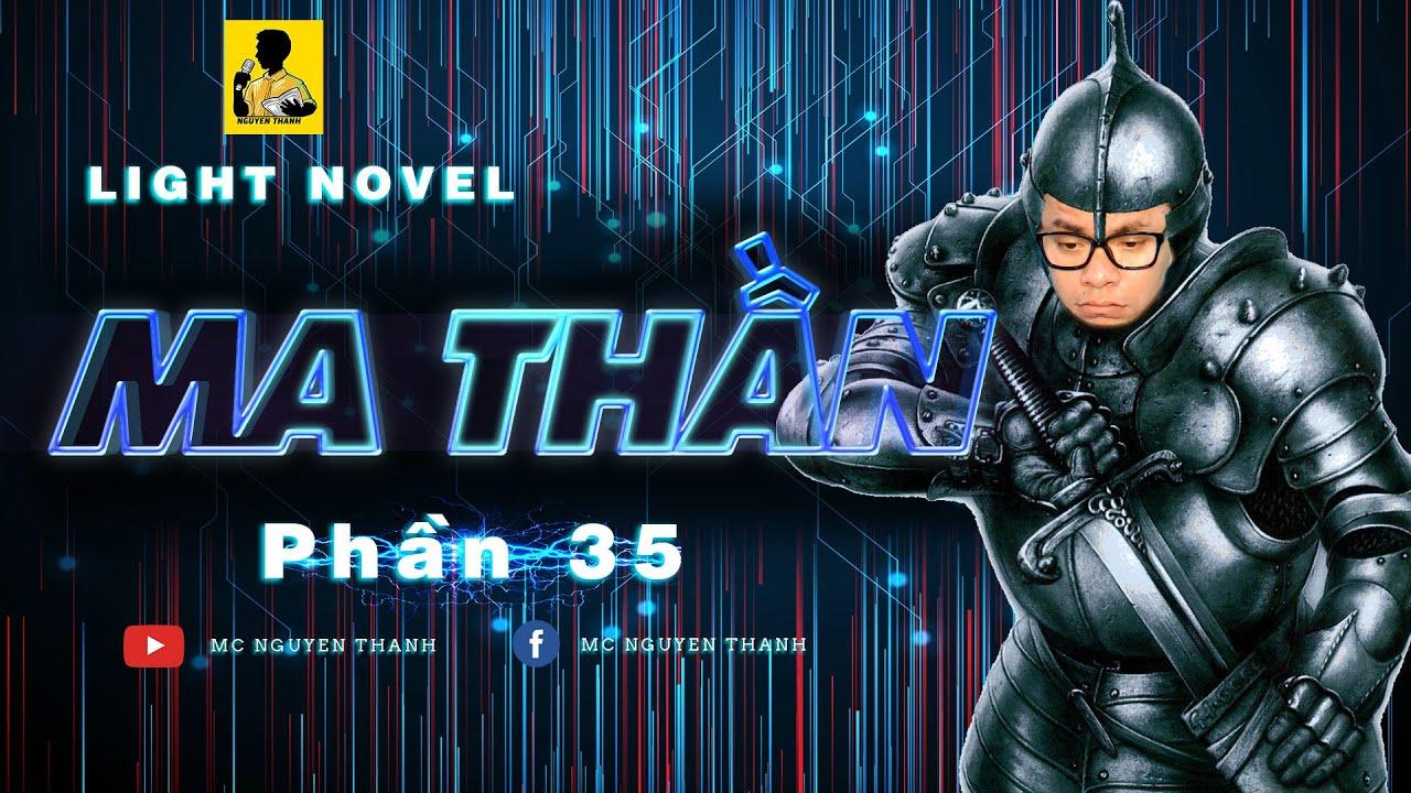 Light Novel Ma Thần | Phần 35 - GIÁO CHỦ TRỞ VỀ | MC Nguyễn Thành